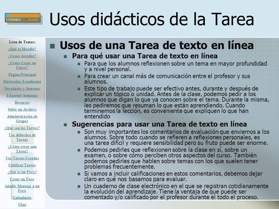Usos didácticos de la Tarea Usos de una Tarea de texto en línea Para qué usar una Tarea de texto en línea Para que los alumnos reflexionen sobre un te