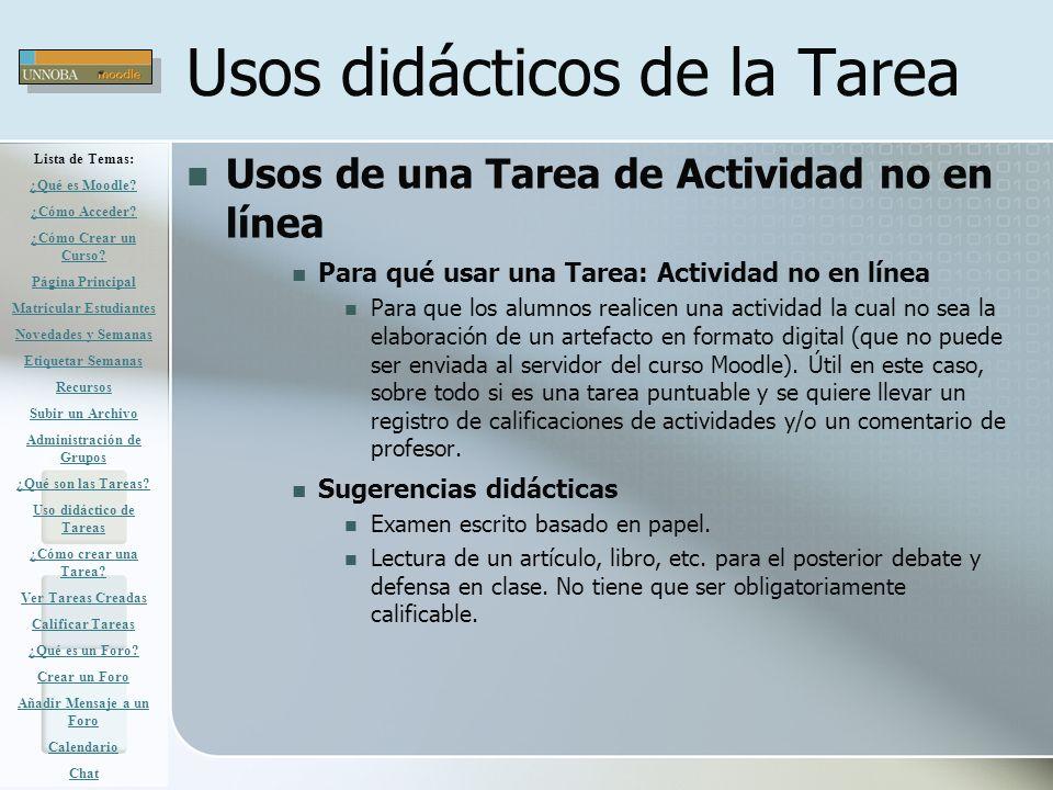 Usos didácticos de la Tarea Usos de una Tarea de Actividad no en línea Para qué usar una Tarea: Actividad no en línea Para que los alumnos realicen un