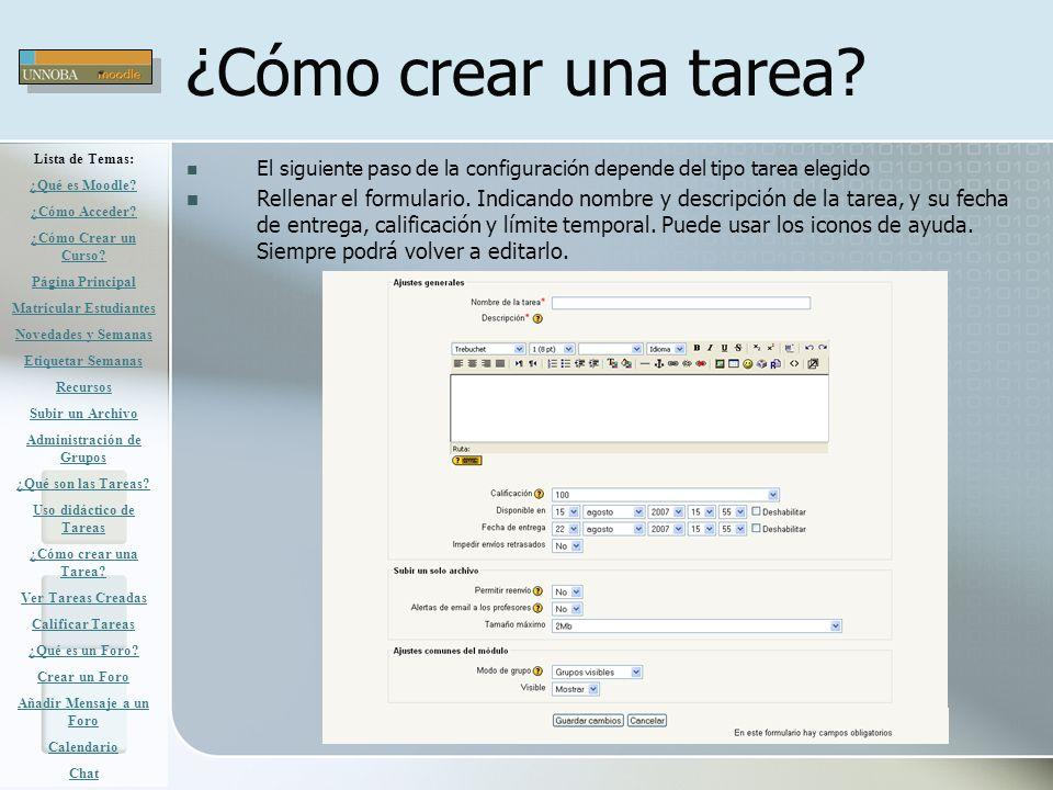 ¿Cómo crear una tarea? El siguiente paso de la configuración depende del tipo tarea elegido Rellenar el formulario. Indicando nombre y descripción de