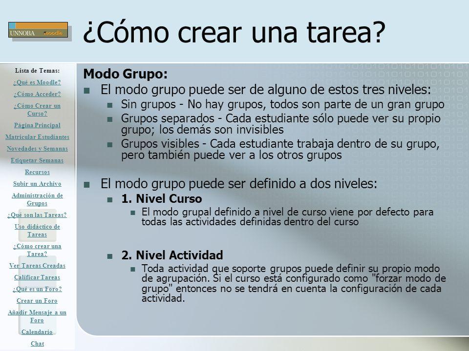 ¿Cómo crear una tarea? Modo Grupo: El modo grupo puede ser de alguno de estos tres niveles: Sin grupos - No hay grupos, todos son parte de un gran gru