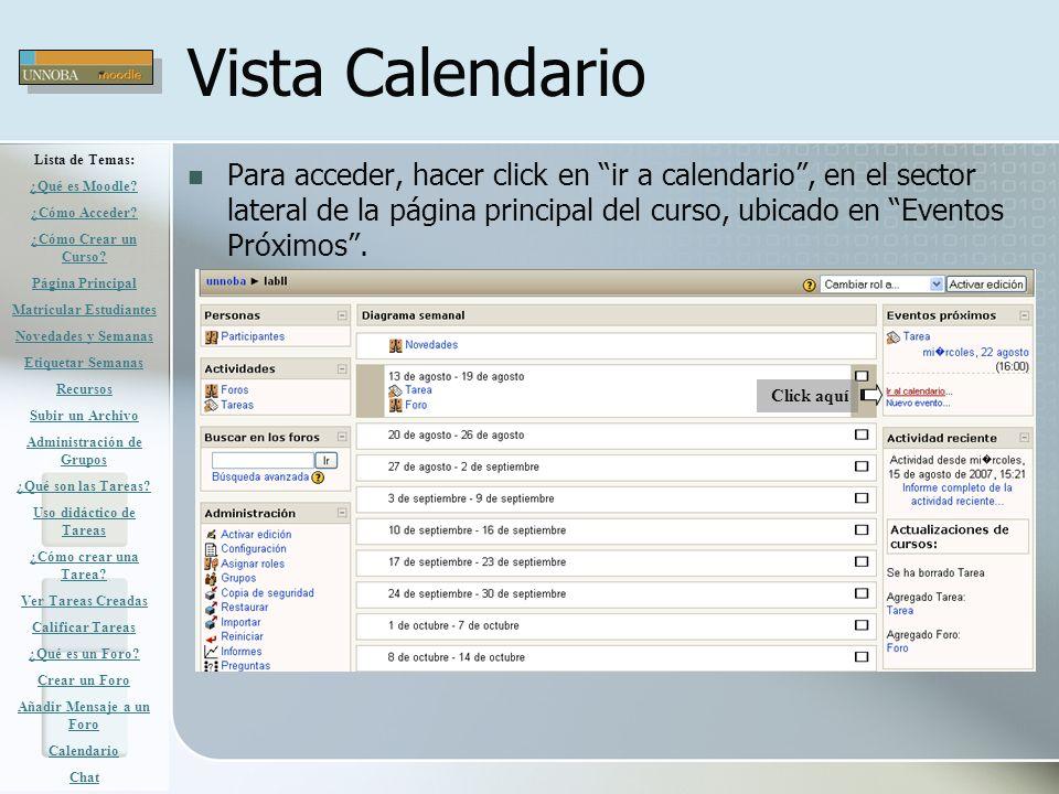 Vista Calendario Para acceder, hacer click en ir a calendario, en el sector lateral de la página principal del curso, ubicado en Eventos Próximos. Cli