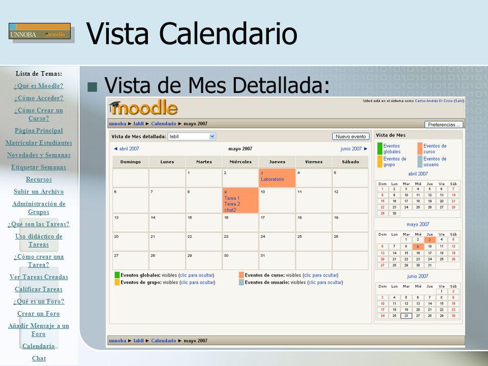 Vista Calendario Vista de Mes Detallada: Lista de Temas: ¿Qué es Moodle? ¿Cómo Acceder? ¿Cómo Crear un Curso? Página Principal Matricular Estudiantes