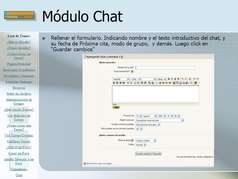 Módulo Chat Rellenar el formulario. Indicando nombre y el texto introductivo del chat, y su fecha de Próxima cita, modo de grupo, y demás. Luego click