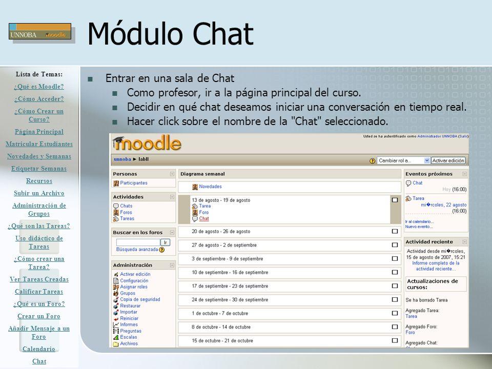Módulo Chat Entrar en una sala de Chat Como profesor, ir a la página principal del curso. Decidir en qué chat deseamos iniciar una conversación en tie