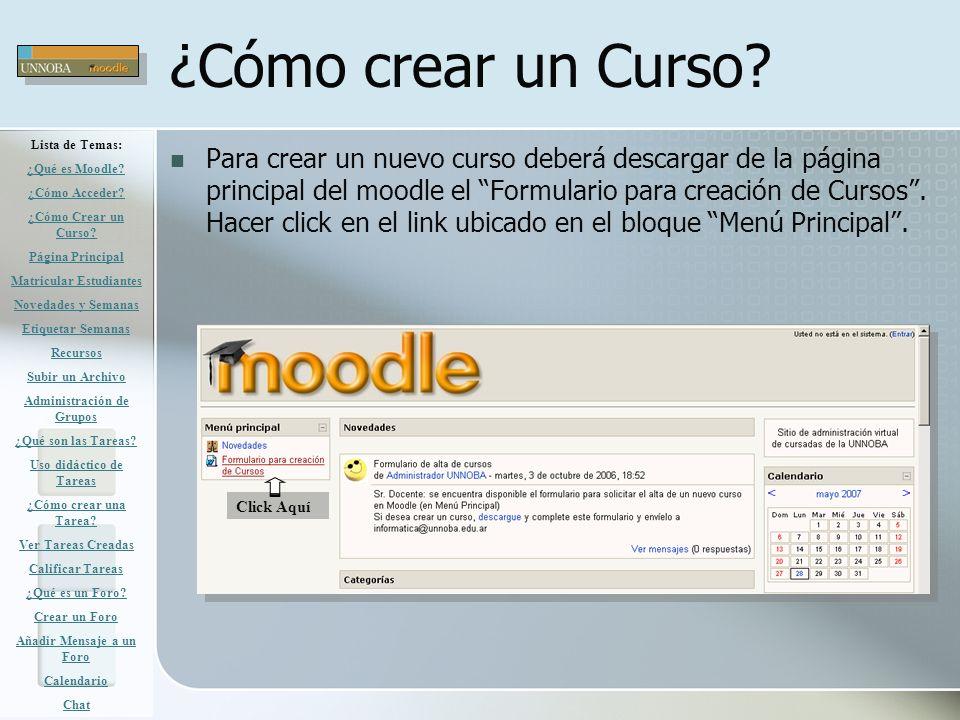 ¿Cómo crear un Curso? Para crear un nuevo curso deberá descargar de la página principal del moodle el Formulario para creación de Cursos. Hacer click