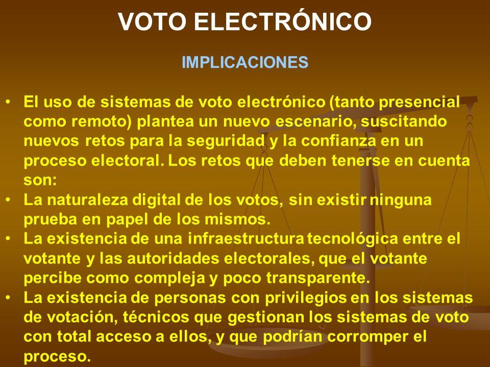 VOTO ELECTRÓNICO IMPLICACIONES El uso de sistemas de voto electrónico (tanto presencial como remoto) plantea un nuevo escenario, suscitando nuevos retos para la seguridad y la confianza en un proceso electoral.
