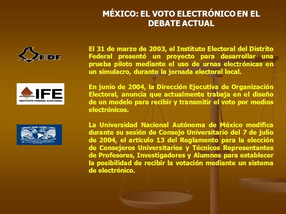 MÉXICO: EL VOTO ELECTRÓNICO EN EL DEBATE ACTUAL El 31 de marzo de 2003, el Instituto Electoral del Distrito Federal presentó un proyecto para desarrollar una prueba piloto mediante el uso de urnas electrónicas en un simulacro, durante la jornada electoral local.
