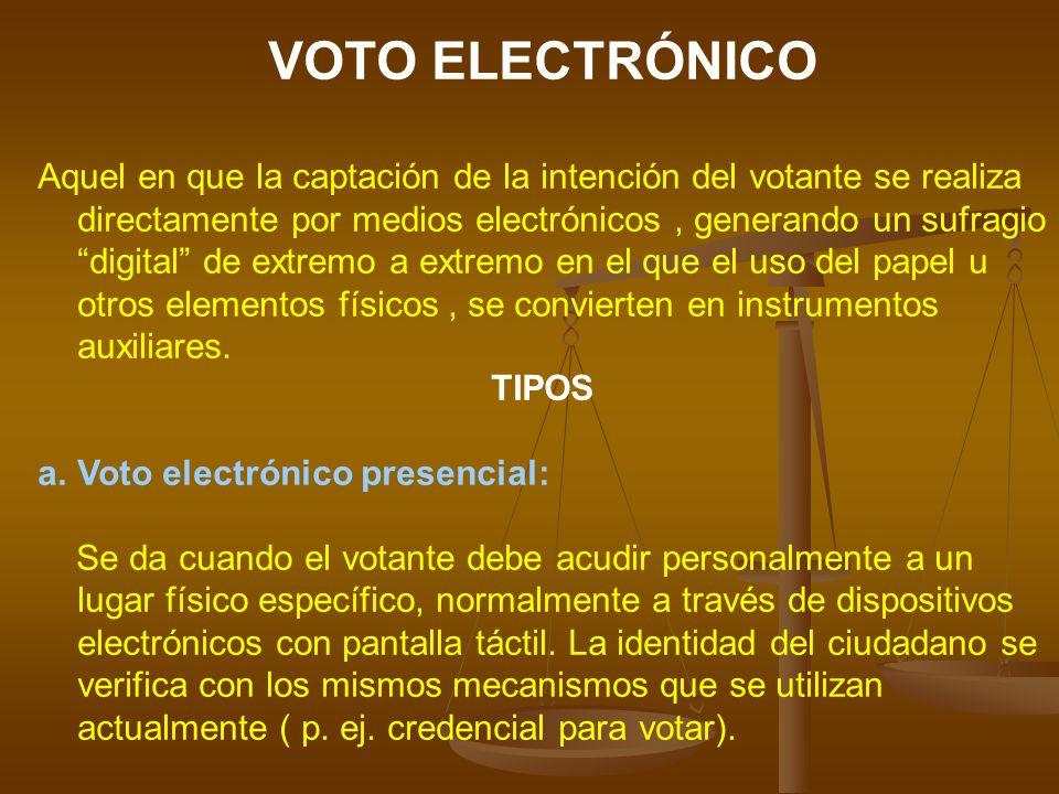 VOTO ELECTRÓNICO Aquel en que la captación de la intención del votante se realiza directamente por medios electrónicos, generando un sufragio digital de extremo a extremo en el que el uso del papel u otros elementos físicos, se convierten en instrumentos auxiliares.