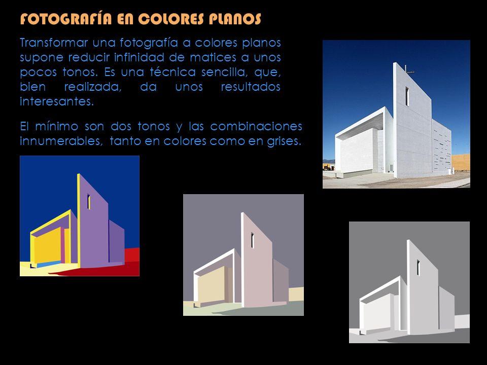 FOTOGRAFÍA EN COLORES PLANOS Transformar una fotografía a colores planos supone reducir infinidad de matices a unos pocos tonos. Es una técnica sencil