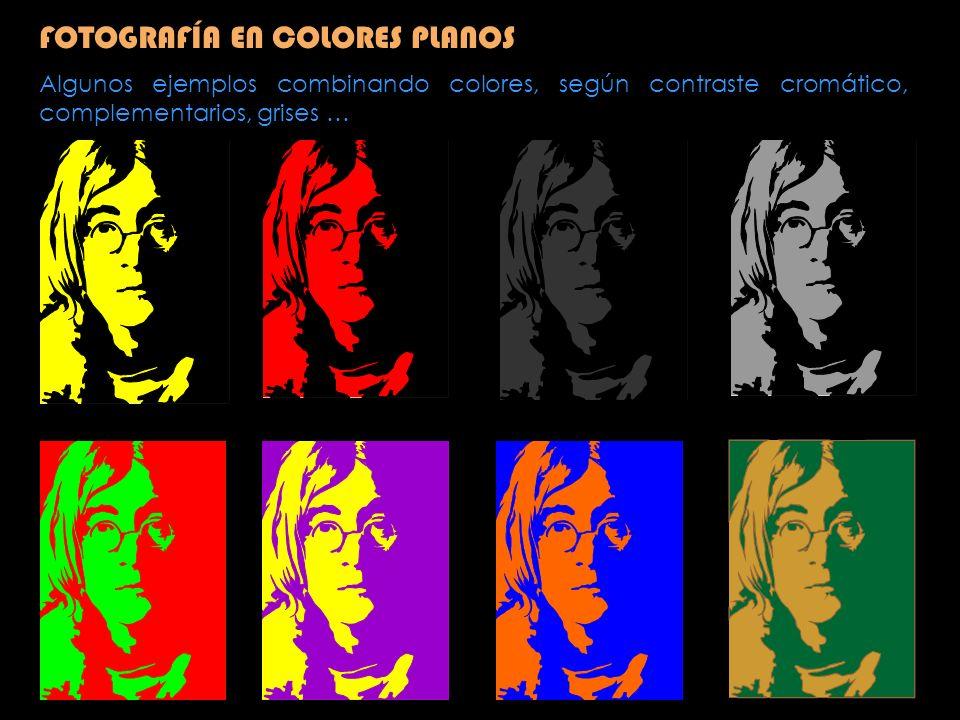 FOTOGRAFÍA EN COLORES PLANOS Algunos ejemplos combinando colores, según contraste cromático, complementarios, grises …