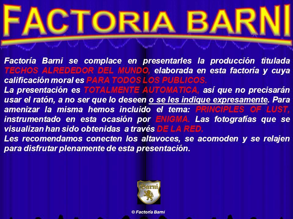 Factoría Barni se complace en presentarles la producción titulada TECHOS ALREDEDOR DEL MUNDO, elaborada en esta factoría y cuya calificación moral es PARA TODOS LOS PUBLICOS.