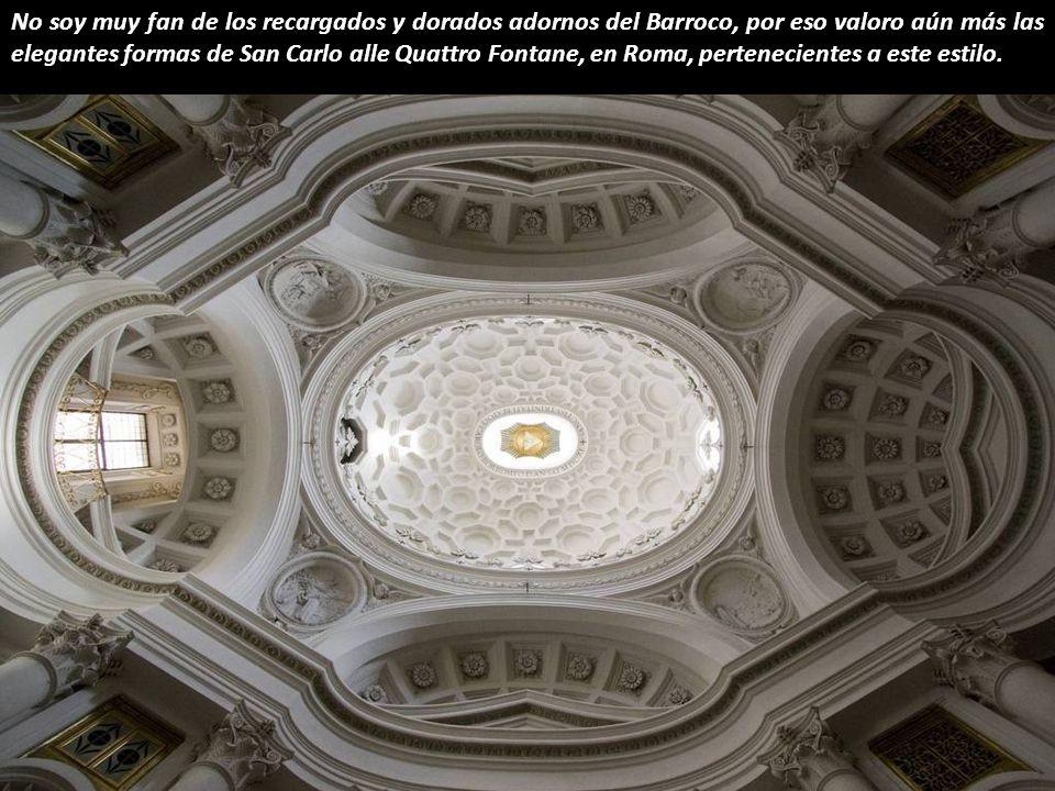 No soy muy fan de los recargados y dorados adornos del Barroco, por eso valoro aún más las elegantes formas de San Carlo alle Quattro Fontane, en Roma, pertenecientes a este estilo.