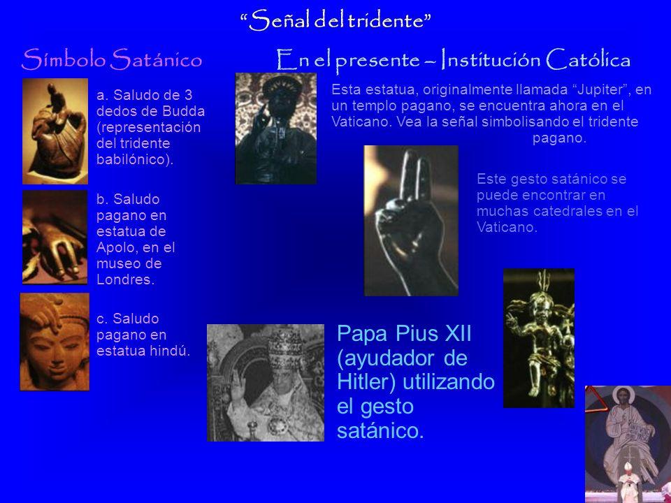 Símbolo SatánicoEn el presente – Institución Católica Tridente En Babilonia, el tridente fue puesto en las manos de todos los dioses paganos. También
