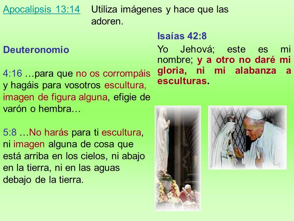 Apocalipsis 13:14 Apocalipsis 13:14 Utiliza imágenes y hace que las adoren. NO EXISTE en la Palabra de Dios un texto bíblico que indique que: 1. Dios