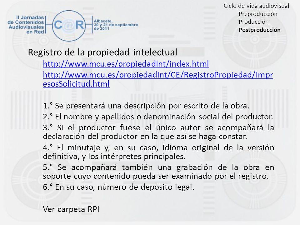 Registro de la propiedad intelectual http://www.mcu.es/propiedadInt/index.html http://www.mcu.es/propiedadInt/CE/RegistroPropiedad/Impr esosSolicitud.