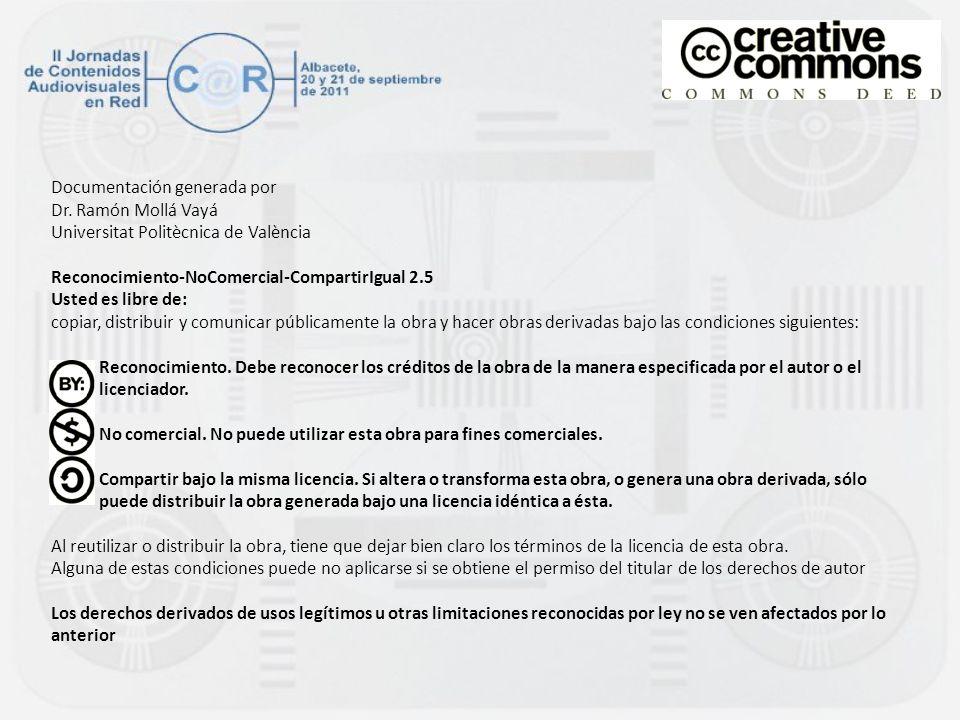 Documentación generada por Dr. Ramón Mollá Vayá Universitat Politècnica de València Reconocimiento-NoComercial-CompartirIgual 2.5 Usted es libre de: c