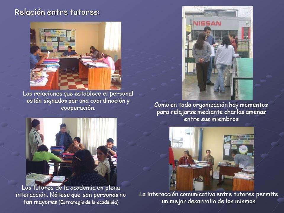 Las relaciones que establece el personal están signadas por una coordinación y cooperación.