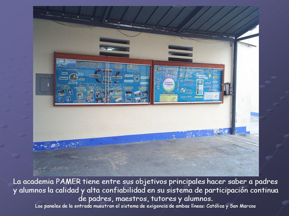 La academia PAMER tiene entre sus objetivos principales hacer saber a padres y alumnos la calidad y alta confiabilidad en su sistema de participación continua de padres, maestros, tutores y alumnos.