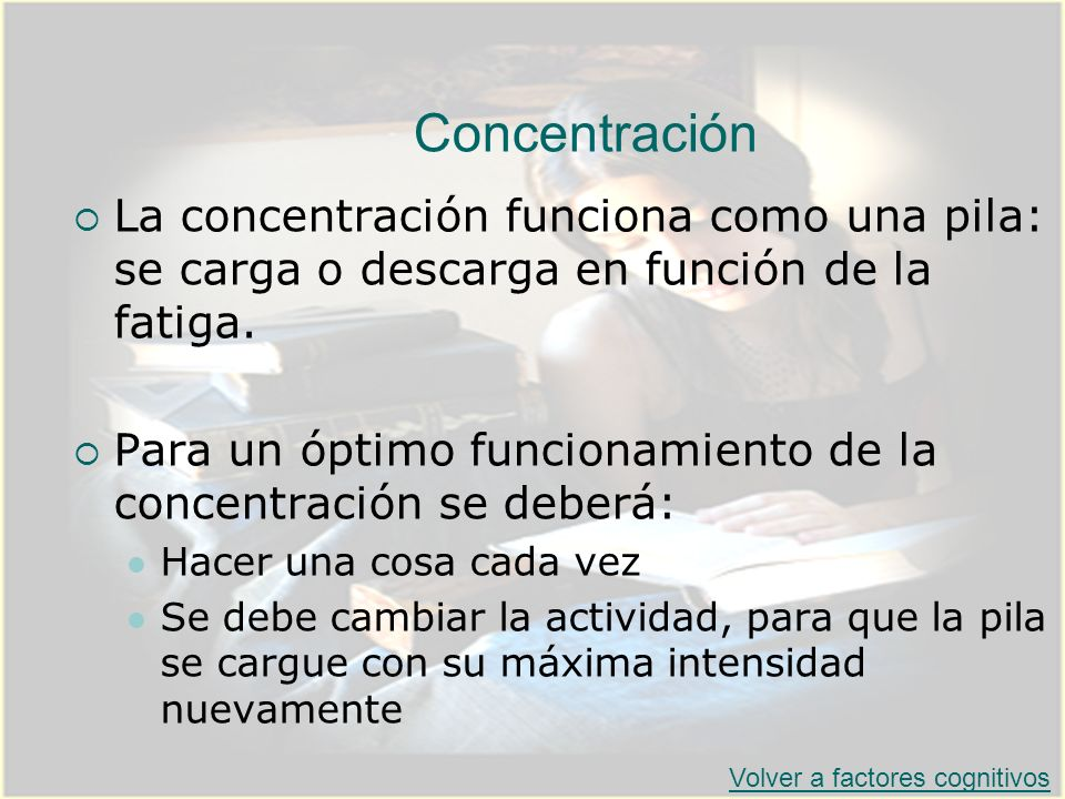 Concentración La concentración funciona como una pila: se carga o descarga en función de la fatiga. Para un óptimo funcionamiento de la concentración