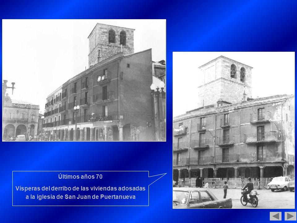 Últimos años 70 Vísperas del derribo de las viviendas adosadas a la iglesia de San Juan de Puertanueva
