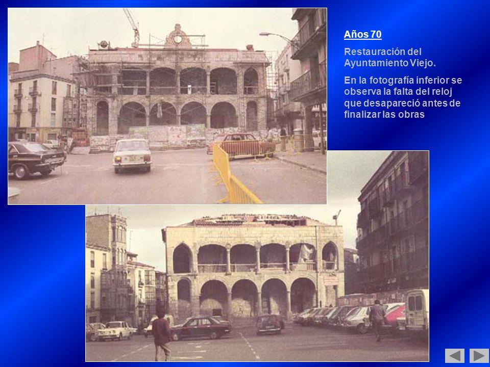 Años 70 Restauración del Ayuntamiento Viejo.
