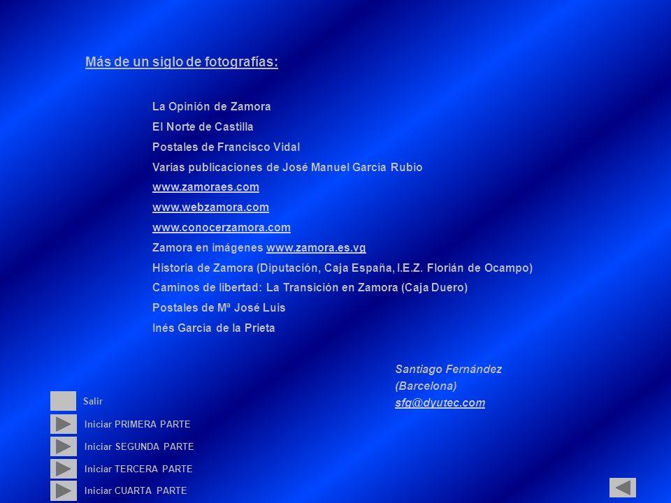 Más de un siglo de fotografías: La Opinión de Zamora El Norte de Castilla Postales de Francisco Vidal Varias publicaciones de José Manuel García Rubio www.zamoraes.com www.webzamora.com www.conocerzamora.com Zamora en imágenes www.zamora.es.vgwww.zamora.es.vg Historia de Zamora (Diputación, Caja España, I.E.Z.