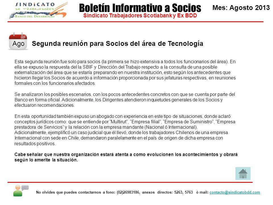 Segunda reunión para Socios del área de Tecnología Esta segunda reunión fue solo para socios (la primera se hizo extensiva a todos los funcionarios del área).