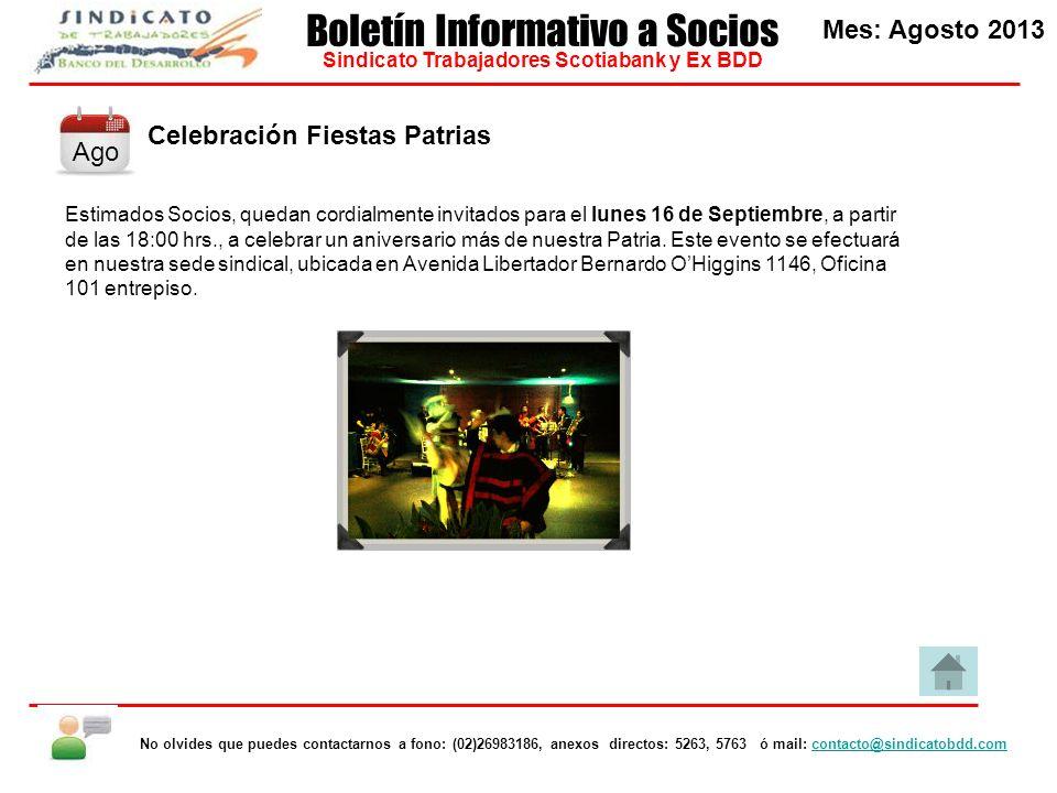Celebración Fiestas Patrias Estimados Socios, quedan cordialmente invitados para el lunes 16 de Septiembre, a partir de las 18:00 hrs., a celebrar un aniversario más de nuestra Patria.