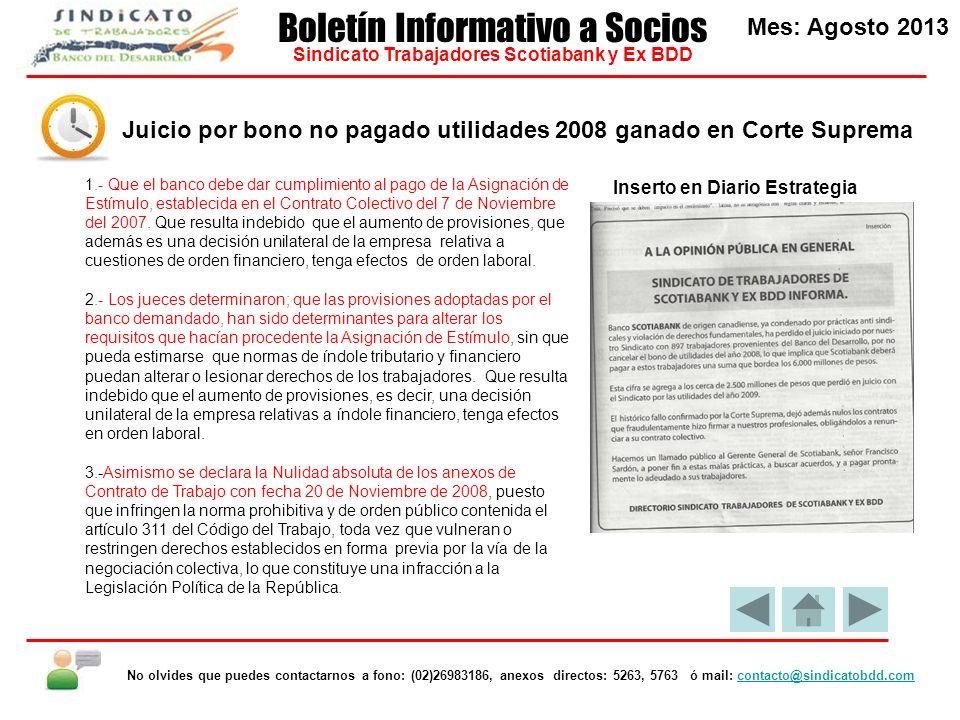 1.- Que el banco debe dar cumplimiento al pago de la Asignación de Estímulo, establecida en el Contrato Colectivo del 7 de Noviembre del 2007.