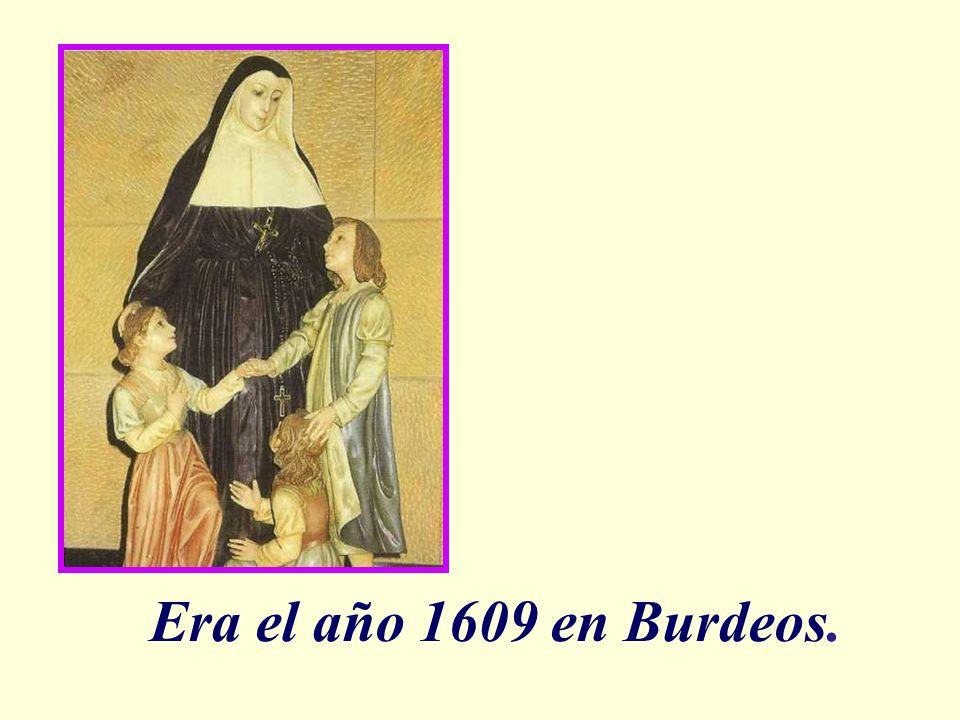 Era el año 1609 en Burdeos.
