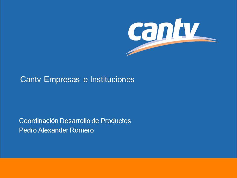 Cantv Empresas e Instituciones Coordinación Desarrollo de Productos Pedro Alexander Romero