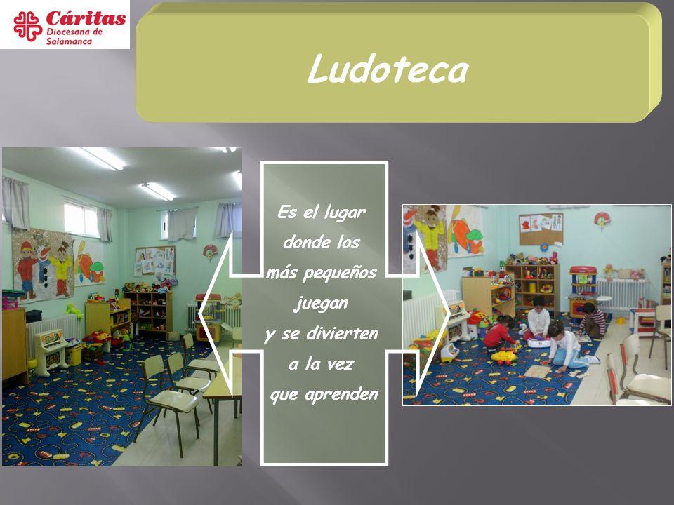 Ludoteca Es el lugar donde los más pequeños juegan y se divierten a la vez que aprenden