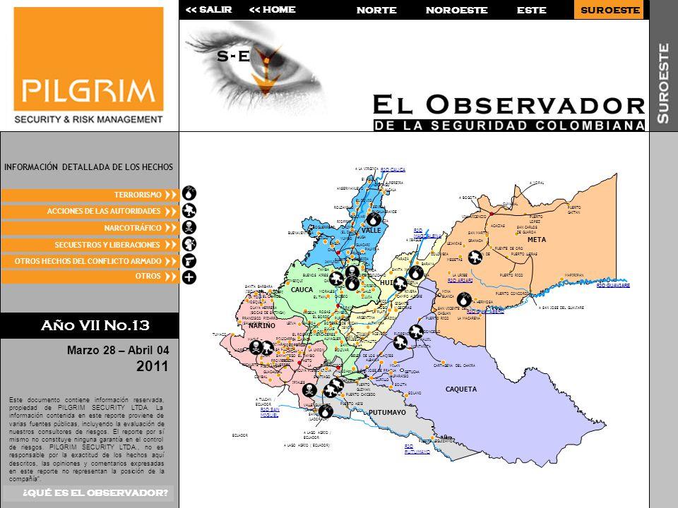 OTROS HECHOS DEL CONFLICTO ARMADO NOROESTEESTE << SALIR<< HOME NORTESUROESTE OTROS TERRORISMO ACCIONES DE LAS AUTORIDADES NARCOTRÁFICO SECUESTROS Y LIBERACIONES INFORMACIÓN DETALLADA DE LOS HECHOS OTROS HECHOS DEL CONFLICTO ARMADO Este documento contiene información reservada, propiedad de PILGRIM SECURITY LTDA.