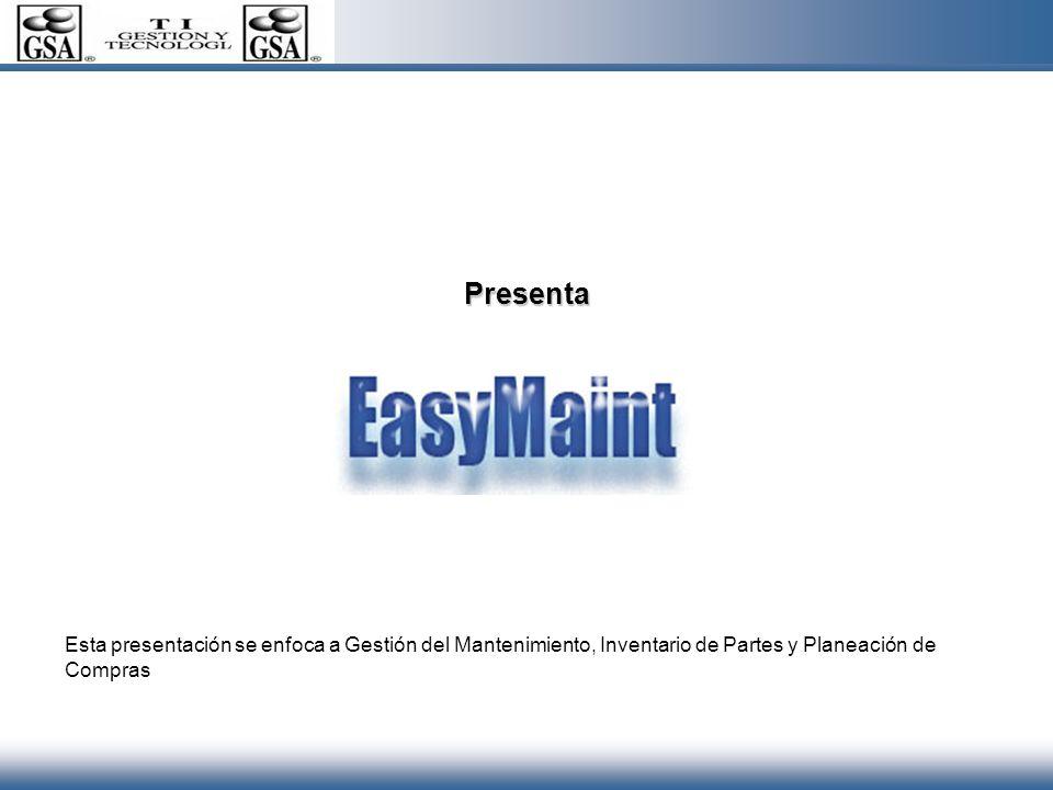 Presenta Esta presentación se enfoca a Gestión del Mantenimiento, Inventario de Partes y Planeación de Compras
