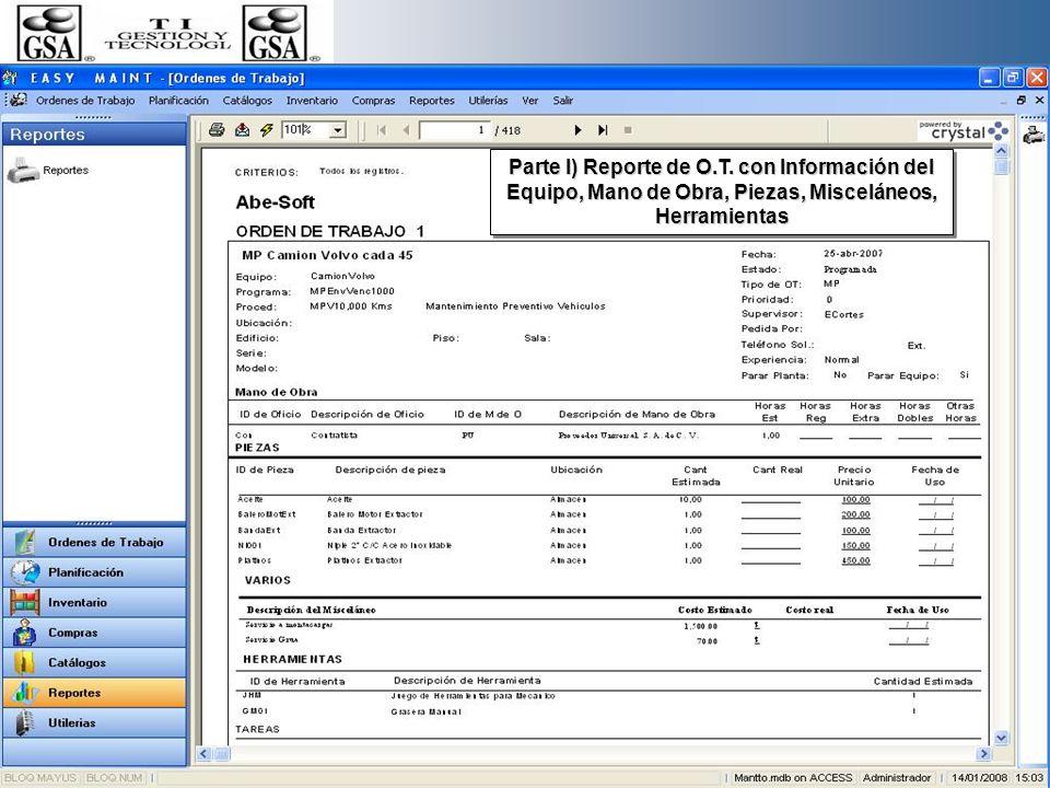 Parte I) Reporte de O.T. con Información del Equipo, Mano de Obra, Piezas, Misceláneos, Herramientas