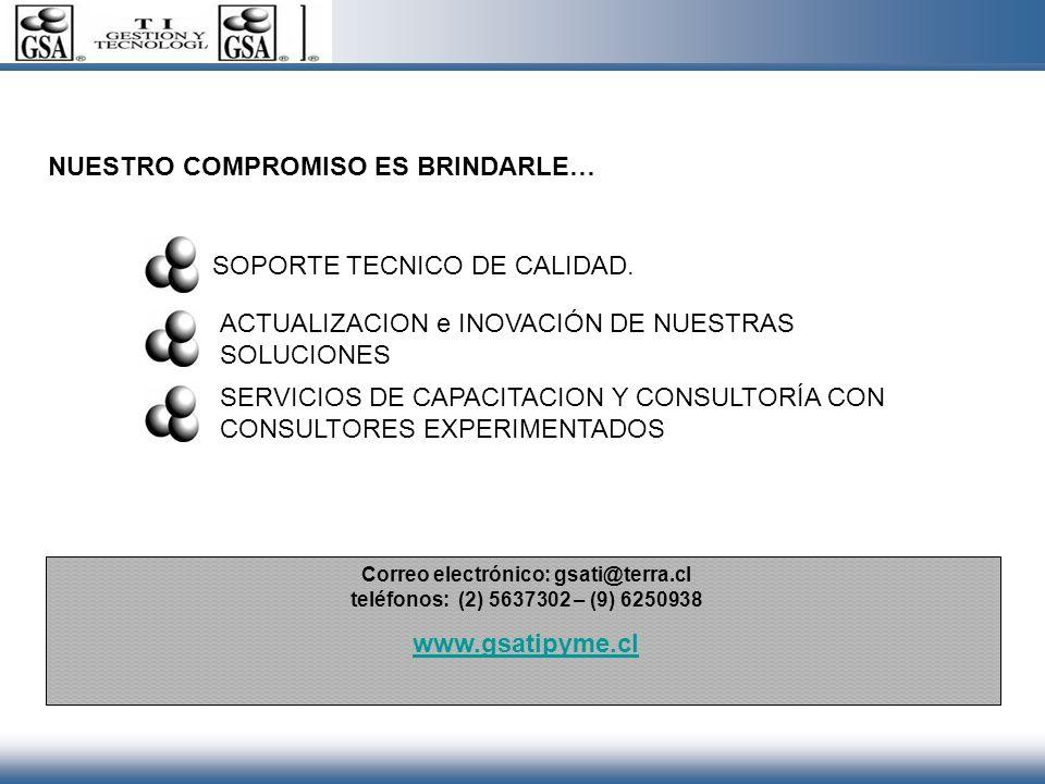 SOPORTE TECNICO DE CALIDAD. ACTUALIZACION e INOVACIÓN DE NUESTRAS SOLUCIONES SERVICIOS DE CAPACITACION Y CONSULTORÍA CON CONSULTORES EXPERIMENTADOS NU