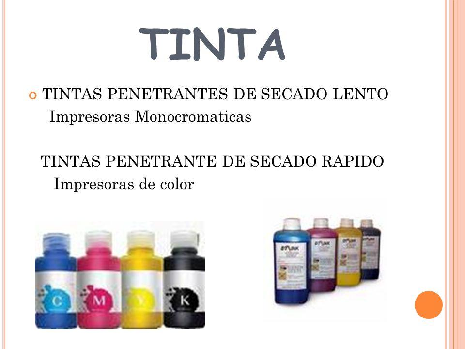 TINTA TINTAS PENETRANTES DE SECADO LENTO Impresoras Monocromaticas TINTAS PENETRANTE DE SECADO RAPIDO Impresoras de color