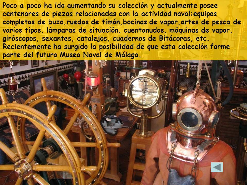 Poco a poco ha ido aumentando su colección y actualmente posee centenares de piezas relacionadas con la actividad naval:equipos completos de buzo,rued