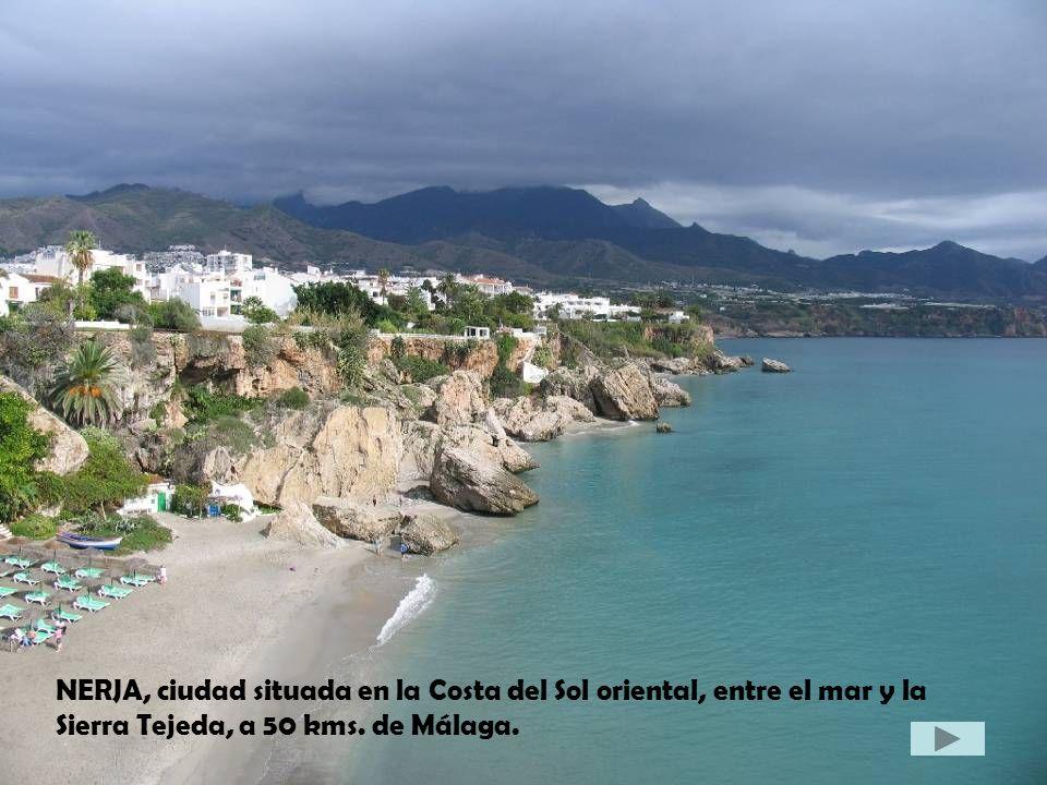 NERJA, ciudad situada en la Costa del Sol oriental, entre el mar y la Sierra Tejeda, a 50 kms. de Málaga.