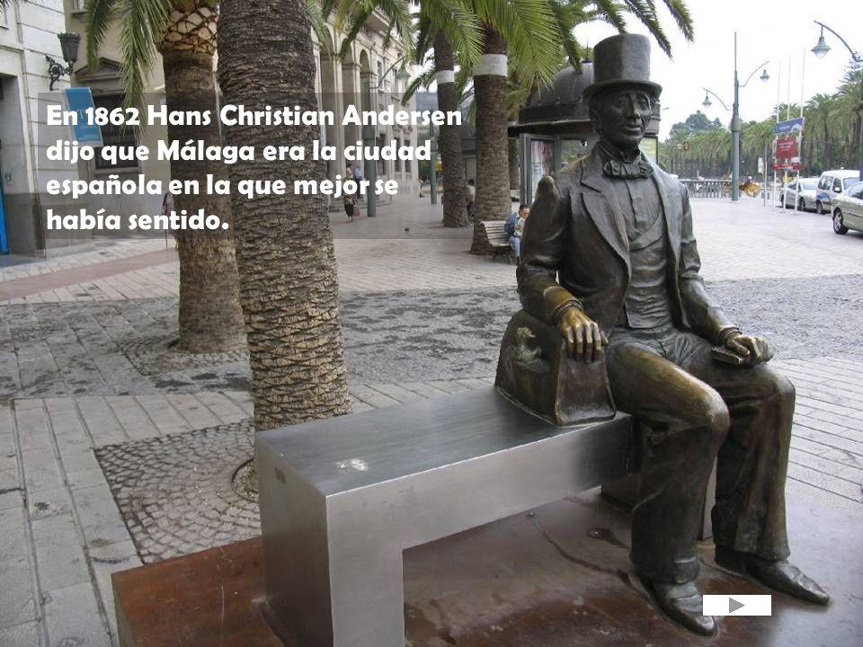 En 1862 Hans Christian Andersen dijo que Málaga era la ciudad española en la que mejor se había sentido.