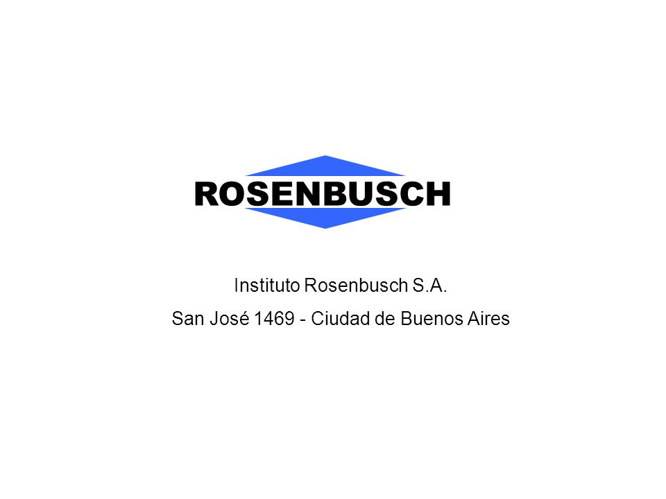 Instituto Rosenbusch S.A. San José 1469 - Ciudad de Buenos Aires ROSENBUSCH