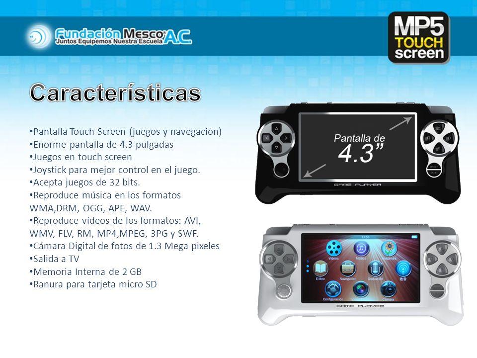 Pantalla Touch Screen (juegos y navegación) Enorme pantalla de 4.3 pulgadas Juegos en touch screen Joystick para mejor control en el juego. Acepta jue