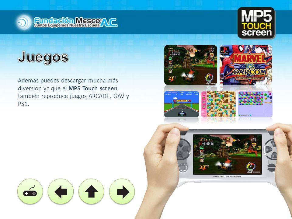 Además puedes descargar mucha más diversión ya que el MP5 Touch screen también reproduce juegos ARCADE, GAV y PS1.