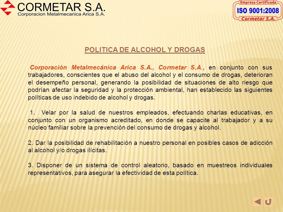 POLITICA DE SEGURIDAD Y MEDIOAMBIENTE Corporación Metalmecánica Arica S.A., Cormetar S.A., en conjunto con sus trabajadores, ha establecido los siguie