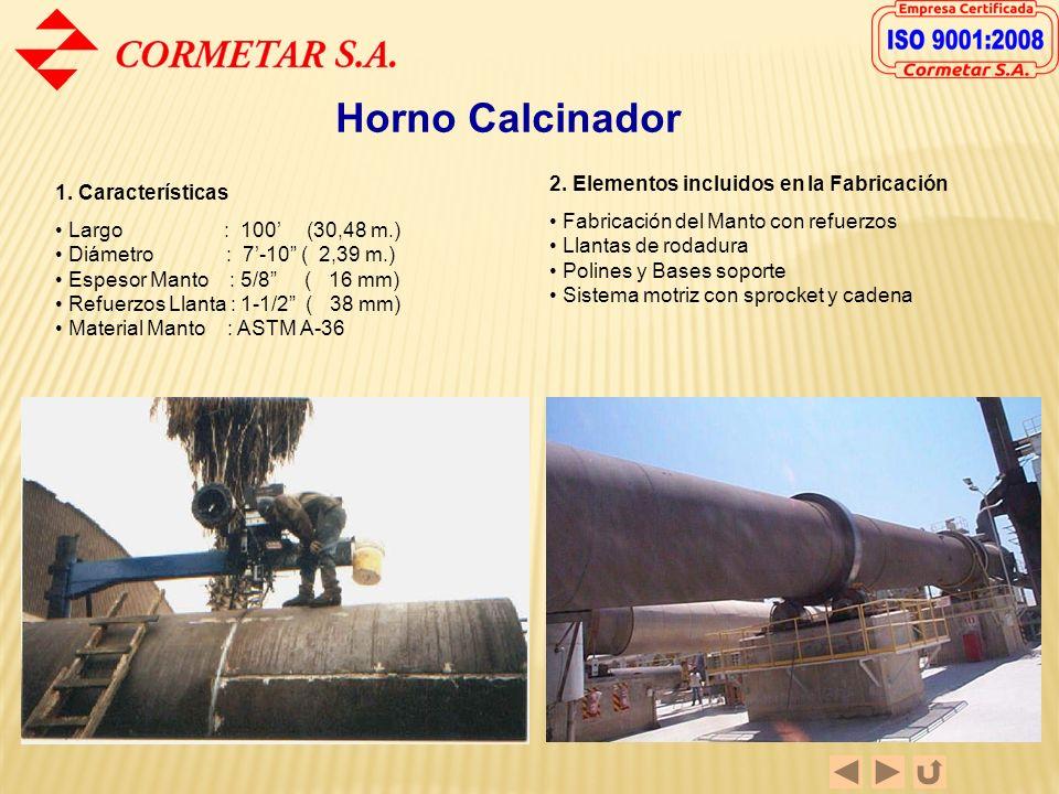 Secador Línea Natural 1. Características Largo : 59 (17,98 m.) Diámetro : 4 ( 1,22 m.) Espesor Manto : 1/2 ( 12 mm) Refuerzos Llanta : 1/2 ( 12 mm) Ma