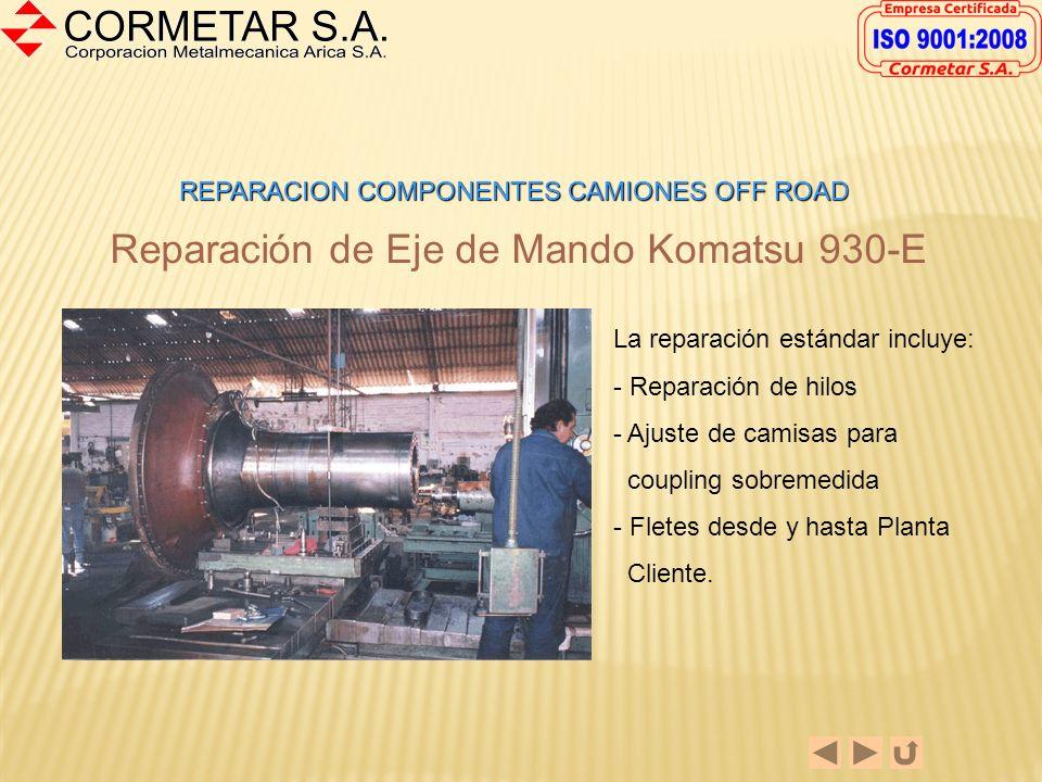 REPARACION COMPONENTES CAMIONES OFF ROAD Reparación de Ejes de Mando CAT 789 y CAT 793-C - Mecanizado de estrías reparadas - Mecanizado de pistas en t