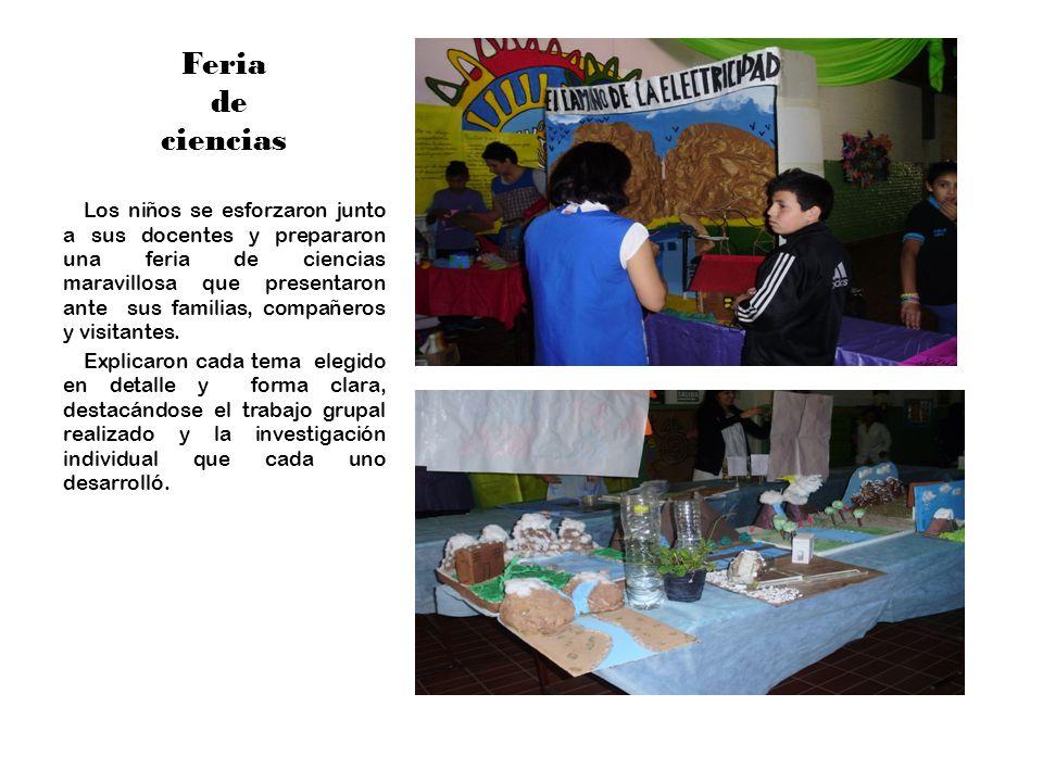 Feria de ciencias Los niños se esforzaron junto a sus docentes y prepararon una feria de ciencias maravillosa que presentaron ante sus familias, compañeros y visitantes.