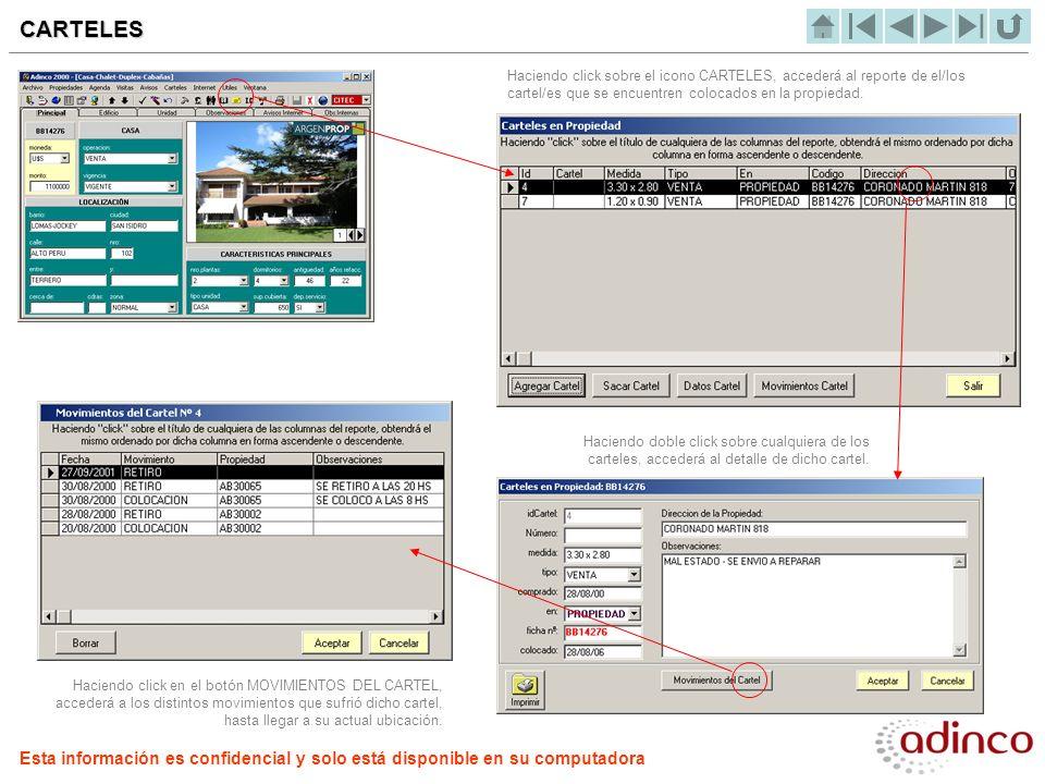 CARTELES Haciendo click sobre el icono CARTELES, accederá al reporte de el/los cartel/es que se encuentren colocados en la propiedad. Haciendo doble c