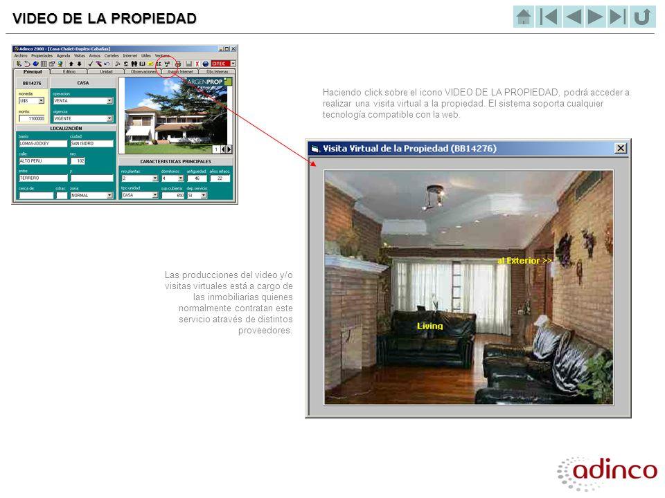 VIDEO DE LA PROPIEDAD Haciendo click sobre el icono VIDEO DE LA PROPIEDAD, podrá acceder a realizar una visita virtual a la propiedad. El sistema sopo