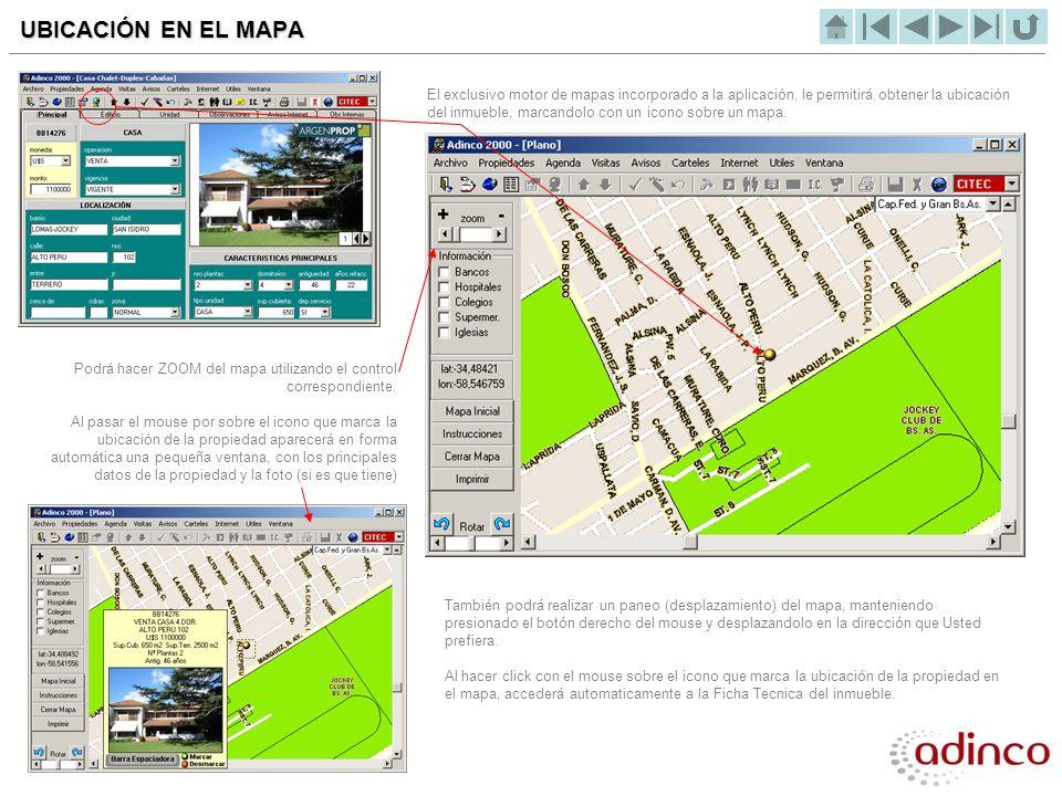 UBICACIÓN EN EL MAPA El exclusivo motor de mapas incorporado a la aplicación, le permitirá obtener la ubicación del inmueble, marcandolo con un icono
